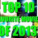Top 10 Movies of 2013!