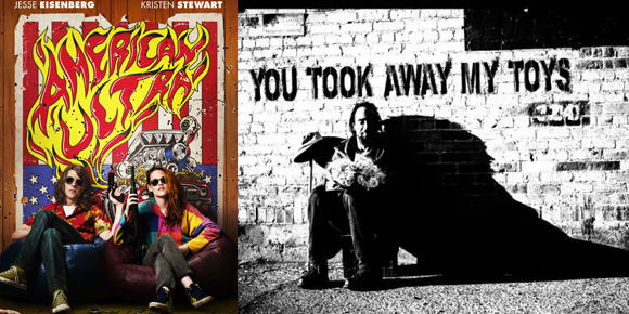 American Ultra and You Took Away My Toys